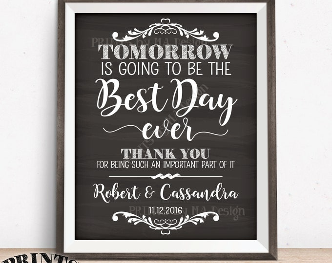 "Rehearsal Dinner Sign, Tomorrow is Going to Be The Best Day Ever Wedding Rehearsal Thank You, PRINTABLE 8x10/16x20"" Chalkboard Style Sign"