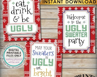 "Ugly Christmas Sweater Party Bundle, Eat Drink & Be, Welcome to the Ugly Sweater Party, Ugly and Bright, Tacky, PRINTABLE 8x10"" Signs <ID>"