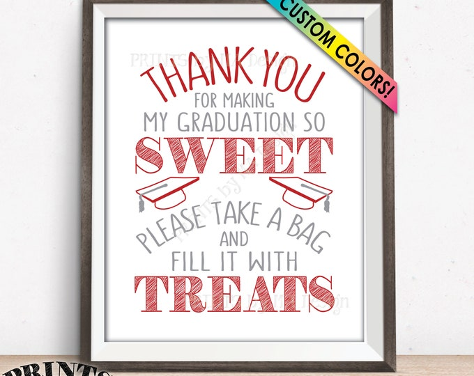 "Thank You for Making My Graduation so Sweet Please take a Bag and Fill it with Treats, Candy Bar, Custom Colors PRINTABLE 8x10"" Treat Sign"
