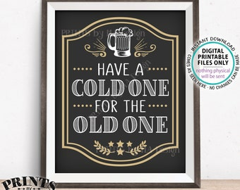 "Beer Birthday Sign, Have a Cold One for the Old One Birthday Party Sign, Cheers and Beers, Beer Mug, B-day Decor, PRINTABLE 8x10"" Sign <ID>"