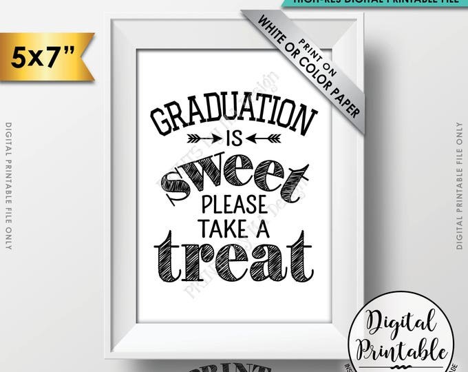 "Graduation Party Decoration, Graduation is Sweet Please Take a Treat Graduation Sign, Graduation Party Food, 5x7"" Printable Instant Download"