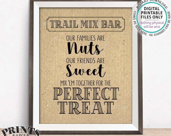 "Trail Mix Bar Sign, Families are Nuts Friends are Sweet Mix 'em for the Perfect Treat, Wedding, Kraft Paper Style PRINTABLE 8x10"" Sign <ID>"