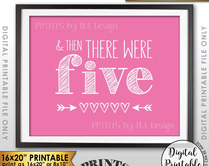 """And Then There Were Five Pregnancy Announcement, It's a Girl Gender Reveal Sign, There Were 5, Pink 8x10/16x20"""" Printable Instant Download"""