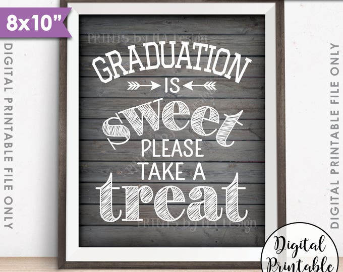 "Graduation Party Decoration, Graduation is Sweet Please Take a Treat, Graduation Sign, 8x10"" Rustic Wood Style Printable Instant Download"