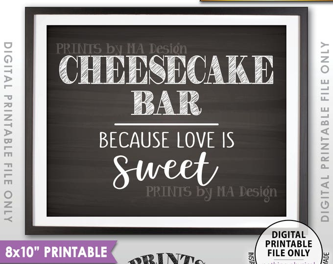 "Cheesecake Bar Sign, Because Love is Sweet Please Take a Treat, Sweet Treat Wedding Sign, 8x10"" Chalkboard Style Printable Instant Download"