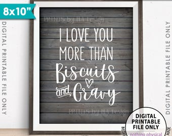 "I Love You More Than Biscuits and Gravy Kitchen Sign, Wedding Sign, Brunch, Breakfast, 8x10"" Rustic Wood Style PRINTABLE Instant Download"