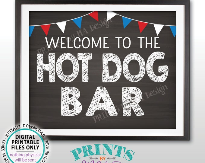 """Hot Dog Sign, Welcome to the Hot Dog Bar, Build Your Own Hot Dog, 4th of July Party Food, Flags, PRINTABLE 8x10"""" Chalkboard Style Sign <ID>"""