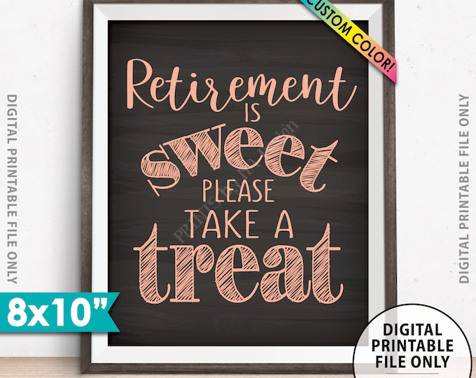 """Retirement Party Sign, Retirement is Sweet Please Take a Treat, Sweet Treats Retirement Sign, Custom Color 8x10"""" Chalkboard Style Printable"""
