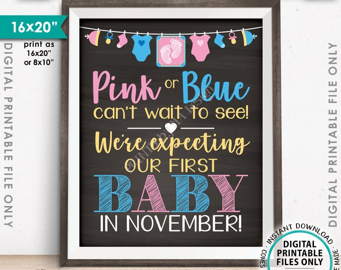 Pregnancy Announcement, Pink or Blue Can't Wait to See Our First Baby in NOVEMBER Dated Chalkboard Style PRINTABLE Baby Reveal Sign <ID>