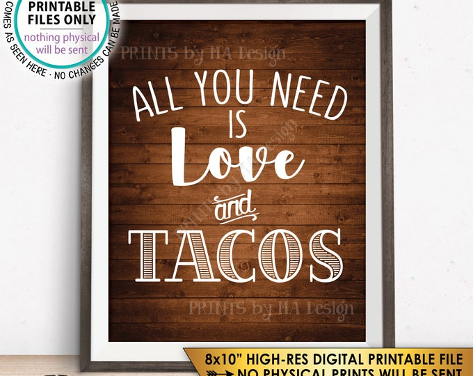 """All you Need is Love and Tacos Sign, Taco Wedding Sign, Wedding Reception Taco Bar Sign, Rustic Wood Style PRINTABLE 8x10"""" Instant Download"""