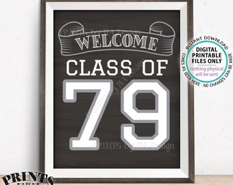 "Class of 79 Sign, Welcome Class of 1979 Welcome Sign, Reunion Decorations, Chalkboard Style PRINTABLE 8x10/16x20"" Class Reunion Sign <ID>"
