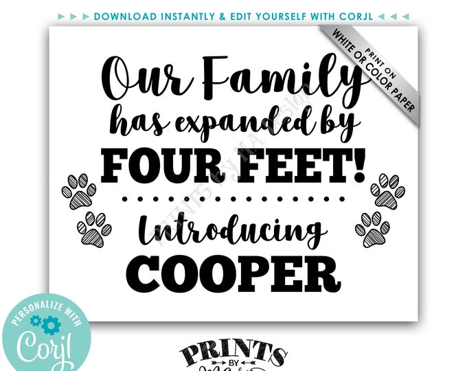 """Introducing Our New Pet Sign, Our Family has Expanded by Four Feet, PRINTABLE 8x10/16x20"""" Pet Reveal Sign <Edit Yourself with Corjl>"""