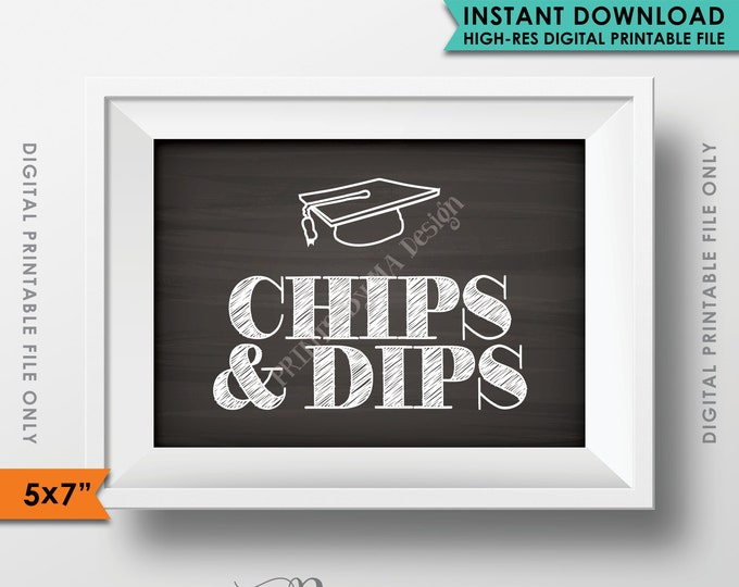"""Graduation Sign, Chips and Dips, Graduation Party Snacks, Chips & Dips 5x7"""" Chalkboard Style Instant Download Digital Printable File"""