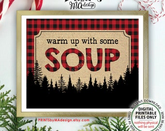 "Warm Up with some Soup Sign, Lumberjack Soup Bar Sign, Soup Station, Red Checker Christmas Party Decor, PRINTABLE 8x10/16x20"" Soup Sign <ID>"