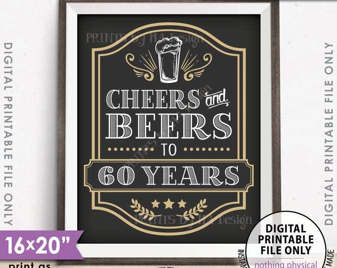 "Cheers and Beers to 60 Years, Cheers to 60th B-day,  Cheers & Beers Party Sign, Beer Birthday Sign, PRINTABLE 8x10/16x20"" Instant Download"