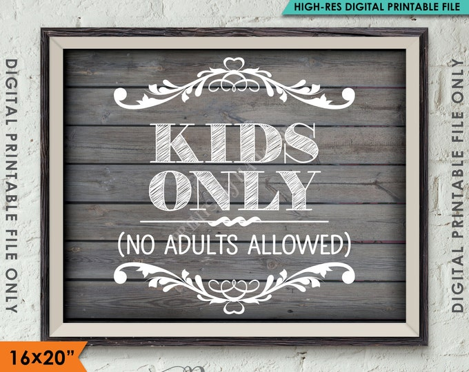 """Kids Table Sign, Kids Only No Adults, Kids Table Wedding Sign, 8x10/16x20"""" Rustic Wood Style Instant Download Digital Printable File"""