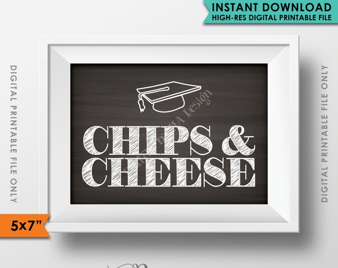 "Graduation Sign, Chips and Cheese, Graduation Party Snacks, Chips & Cheese 5x7"" Chalkboard Style Instant Download Digital Printable File"