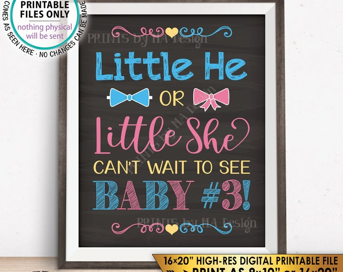 """Baby Number 3 Pregnancy Announcement, Little He or Little She Can't Wait to See Baby #3, PRINTABLE 8x10/16x20"""" Chalkboard Style Sign <ID>"""