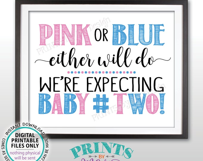"""Baby Number 2 Pregnancy Announcement, Pink or Blue Either Will Do Second Child, Due with #2, Gender Reveal, PRINTABLE 8x10/16x20"""" Sign <ID>"""