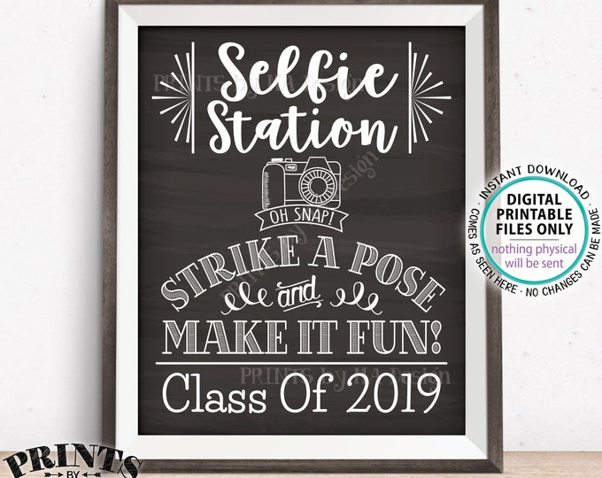 "Class of 2019 Selfie Station Sign, Strike a Pose and Make it Fun, Graduation Party, PRINTABLE 8x10/16x20"" Chalkboard Style Sign <ID>"