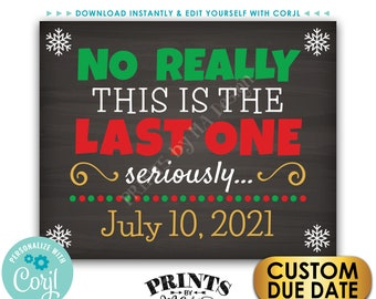 """Christmas Pregnancy Announcement, The Last One, PRINTABLE 8x10/16x20"""" Chalkboard Style Final Baby Reveal Sign <Edit Yourself with Corjl>"""