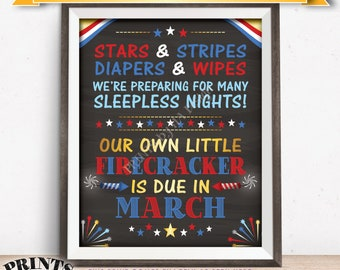 4th of July Pregnancy Announcement Sign, Stars & Stripes Our Firecracker is Due in MARCH Dated PRINTABLE Chalkboard Style Baby Reveal <ID>