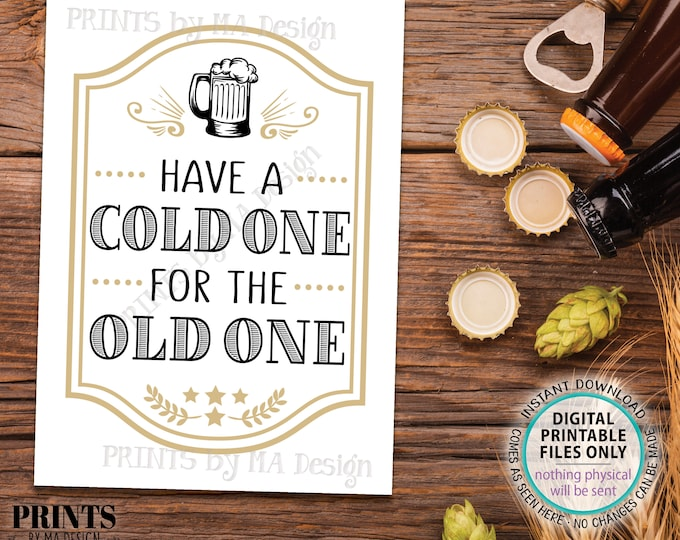 """Beer Birthday Sign, Have a Cold One for the Old One, Cheers and Beers Birthday Party Sign, B-day Decor, PRINTABLE 5x7"""" Beer Mug Sign <ID>"""
