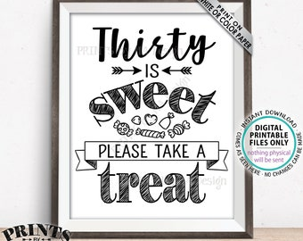 """Thirty is Sweet Please Take a Treat, Thirtieth Party Decor, 30th Birthday, 30th Anniversary, 30th Candy Bar, PRINTABLE 8x10/16x20"""" Sign <ID>"""
