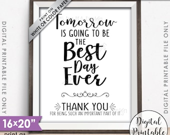 """Tomorrow is Going to Be The Best Day Ever Thank You Sign Wedding Rehearsal Dinner Welcome Sign, 8x10/16x20"""" Printable Instant Download"""