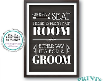 """Choose a Seat There is Plenty of Room Either Way It's For a Groom, Gay Wedding Welcome, PRINTABLE 24x36"""" Chalkboard Style Sign <ID>"""