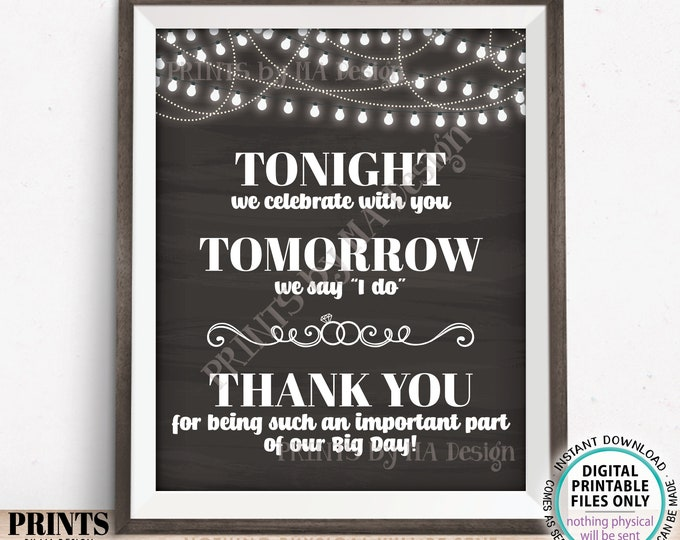 """Tonight We Celebrate With You Tomorrow We Say I Do Rehearsal Dinner Sign, Wedding Thanks, PRINTABLE 8x10/16x20"""" Chalkboard Style Sign <ID>"""