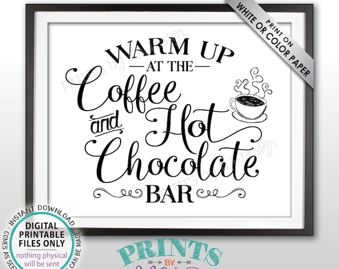 """Coffee and Hot Chocolate Sign, Warm Up at the Coffee and Hot Chocolate Bar, Coffee Sign, PRINTABLE 8x10/16x20"""" Black & White Sign <ID>"""