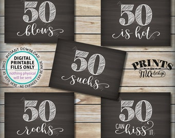 50th Birthday Signs, 50 Sucks, Blows, Can Kiss It, 50 is Hot, Kiss It, Birthday Party Candy Bar 5 PRINTABLE 5x7 Chalkboard Style Signs <ID>