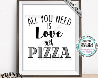 """All You Need is Love and Pizza Sign, Wedding Pizza Party Reception Food, Late Night Snack, Rehearsal Dinner, PRINTABLE 8x10"""" Pizza Sign <ID>"""