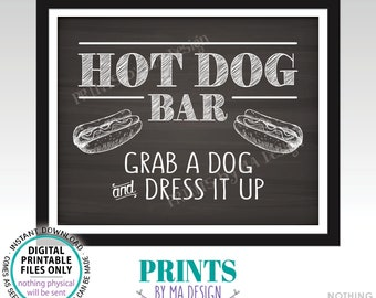 """Hot Dog Bar Sign, Grab a Dog & Dress it Up, Build Your Own Hot Dog Sign, Graduation Party Food, PRINTABLE 8x10"""" Chalkboard Style Sign <ID>"""