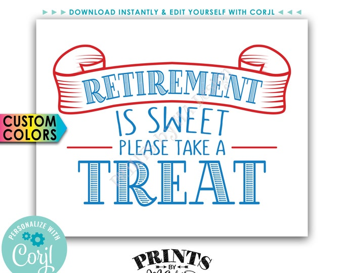 """Retirement Party Sign, Retirement is Sweet Please Take a Treat, PRINTABLE 8x10"""" Sign <Edit Colors Yourself with Corjl>"""