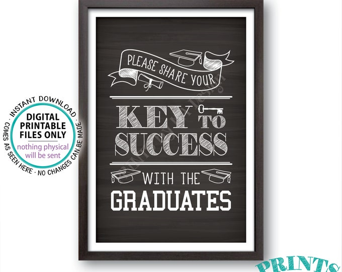 """Please share your Key to Success with the Graduates Sign, Advice for Grads, PRINTABLE 4x6"""" Chalkboard Style Graduation Party Sign <ID>"""