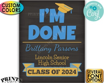"""I'm Done Graduation Party Welcome Sign, Class of Decorations, PRINTABLE 8x10/16x20"""" Chalkboard Style Sign <Edit Yourself with Corjl>"""