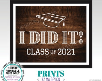 """I Did It! Class of 2021 Sign, High School Graduation or College Graduation, PRINTABLE 8x10/16x20"""" Rustic Wood Style 2021 Grad Sign <ID>"""