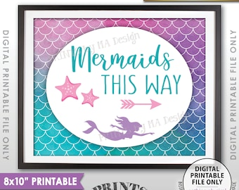 """Mermaids This Way Sign, Arrow Right to Mermaid Party, Mermaid Birthday Party Mermaid Tail, 8x10"""" Watercolor Style Printable Instant Download"""