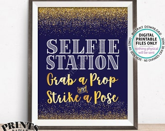 """Selfie Station Sign Grab a Prop and Strike a Pose, Wedding Anniversary Birthday Graduation, PRINTABLE Navy Blue & Gold 8x10/16x20"""" Sign <ID>"""