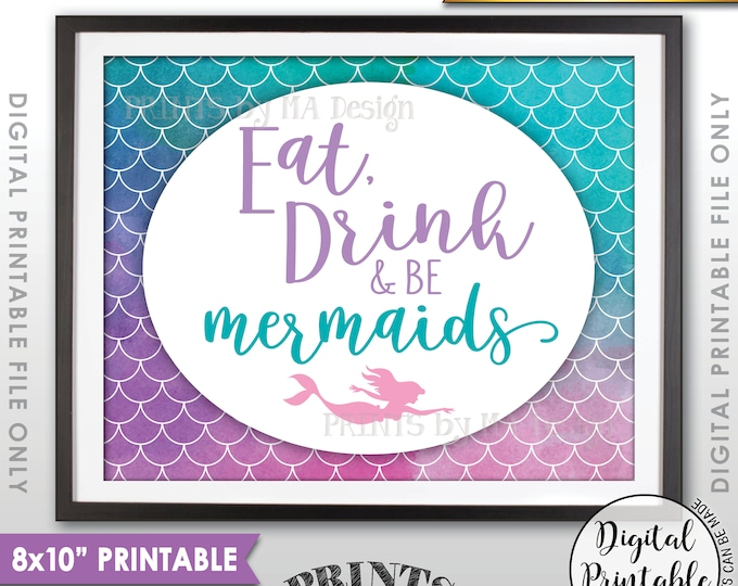 """Mermaid Party Sign, Mermaid Birthday Party Sign, Eat Drink and Be Mermaids, Mermaid Tail, 8x10"""" Watercolor Style Printable Instant Download"""