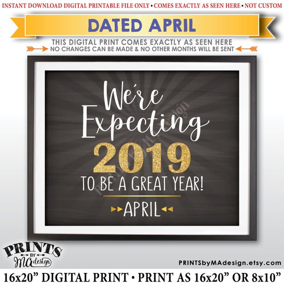Pregnancy Announcement, We're Expecting 2019 To Be a Great Year, Due in APRIL Dated Chalkboard Style PRINTABLE Pregnancy Reveal Sign <ID>