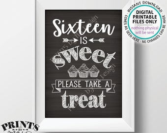 """Sweet 16 Sign, Sixteen is Sweet Please Take a Treat Birthday Party Cupcake Display, Chalkboard Style PRINTABLE 5x7"""" Sweet 16 Sign <ID>"""