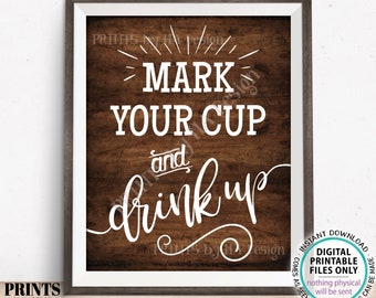 """Mark Your Cup and Drink Up Sign, Write Your Name on a Cup, PRINTABLE 8x10"""" Brown Rustic Wood Style Sign <ID>"""