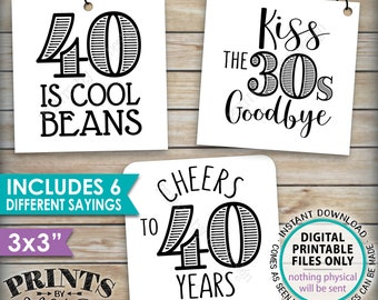 """40th Birthday Party Candy Signs, Candy Bar, 40 is Cool Beans, Blows Rocks, is Hot, Kiss 30s Goodbye, 3"""" tags on PRINTABLE 8.5x11"""" Sheet <ID>"""