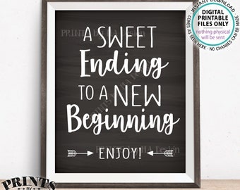 """A Sweet Ending to a New Beginning Sign, Retirement Party, Graduation Party, Sweet Treats Sign, PRINTABLE 8x10"""" Chalkboard Style Sign <ID>"""