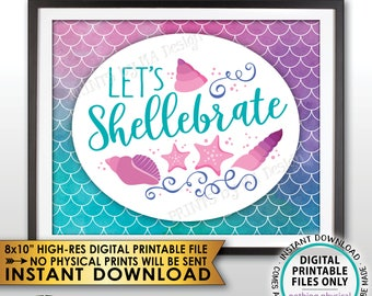 """Mermaid Party Sign, Let's Shellebrate Sign, Birthday Party, Let's Celebrate Mermaid Tail, PRINTABLE 8x10"""" Watercolor Style Mermaid Sign <ID>"""