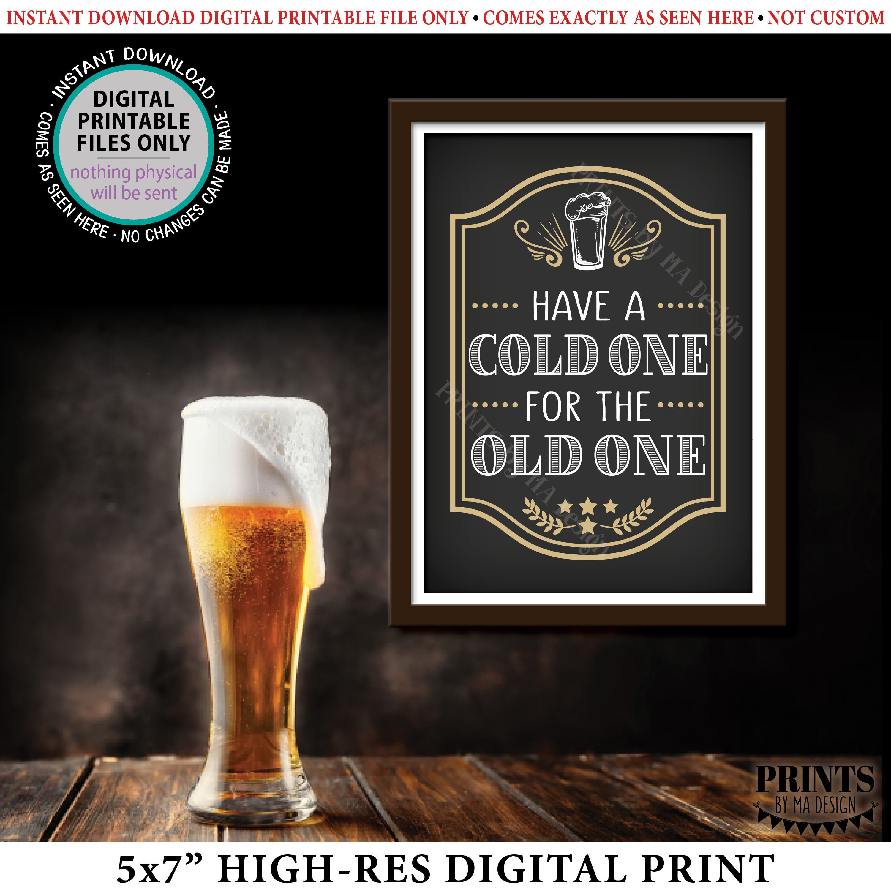 Beer Birthday Sign Have A Cold One For The Old One Birthday Party Sign Cheers And Beers Beer Pint B Day Decor Printable 5x7 Sign