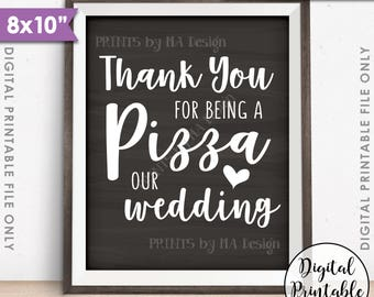 """Pizza Sign, Thank you for being a Pizza our Wedding Sign, Pizza Party, Late Night Pizza, Chalkboard Style PRINTABLE 8x10"""" Instant Download"""